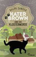 Ralph Sander: Kater Brown und die Klostermorde ★★★★