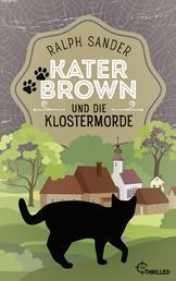 Kater Brown und die Klostermorde - Kriminalroman