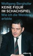 Wolfgang Berghofer: Keine Figur im Schachspiel ★★★