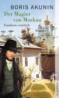 Boris Akunin: Der Magier von Moskau ★★★★★