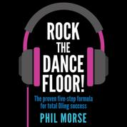 Rock The Dancefloor - The proven five-step formula for total DJing success