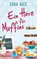 Dana Bate: Ein Herz für Muffins ★★★★