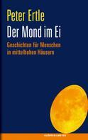 Peter Ertle: Der Mond im Ei