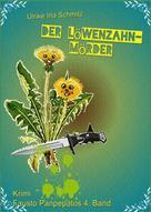 Ulrike Ina Schmitz: Der Löwenzahnmörder