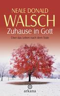 Neale Donald Walsch: Zuhause in Gott ★★★★★