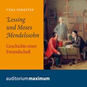 Lessing und Moses Mendelssohn (Ungekürzt)