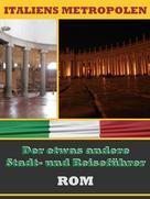 A.D. Astinus: ROM - Der etwas andere Stadt- und Reiseführer ★★