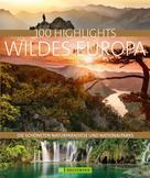 Ulrike Jeute: Bruckmann Bildband: 100 Highlights Wildes Europa