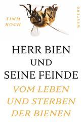 Herr Bien und seine Feinde - Vom Leben und Sterben der Bienen