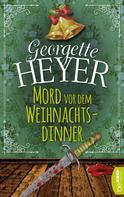 Georgette Heyer: Mord vor dem Weihnachtsdinner ★★★★