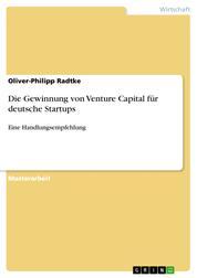 Die Gewinnung von Venture Capital für deutsche Startups - Eine Handlungsempfehlung