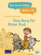 Patricia Schröder: Erst ich ein Stück, dann du - Eine Burg für Ritter Rudi