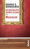Konrad O. Bernheimer: Gebrauchsanweisung fürs Museum