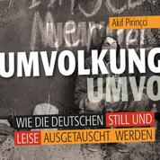 Umvolkung - Wie die Deutschen still und leise ausgetauscht werden