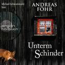 Andreas Föhr: Unterm Schinder - Ein Wallner & Kreuthner Krimi, Band 9 (Gekürzt) ★★★★★