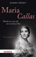 Gunna Wendt: Maria Callas ★★★★
