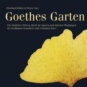 Goethes Garten - Ein sinnlicher Hörweg durch die inneren und äußeren Pflanzungen des berühmten Botanikers und Geheimen Rates