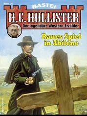 H.C. Hollister 30 - Western - Raues Spiel in Abilene