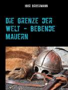 Igor Brochmann: Die Grenze der Welt - Bebende Mauern