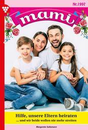 Mami 1997 – Familienroman - Hilfe, unsere Eltern heiraten