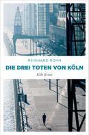 Reinhard Rohn: Die drei Toten von Köln ★★★★