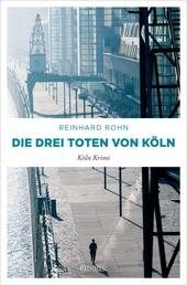 Die drei Toten von Köln - Köln Krimi