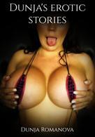 Dunja Romanova: Dunja's erotic stories