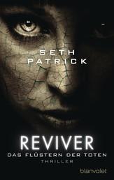 Reviver - Das Flüstern der Toten - Thriller