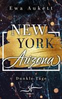 Ewa Aukett: New York – Arizona: Dunkle Tage ★★★★