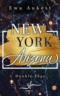 Ewa Aukett: New York – Arizona: Dunkle Tage ★★★★