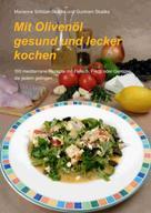Marianne Schlüer-Skaliks: Mit Olivenöl gesund und lecker kochen ★★