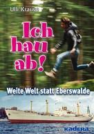 Ulli Krause: Ich hau ab! ★★★★★