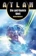 Achim Mehnert: ATLAN Polychora 1: Die geträumte Welt ★★★★