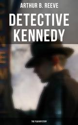 Detective Kennedy: The Film Mystery - Detective Craig Kennedy Case