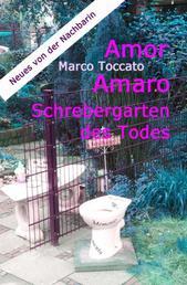 Amor Amaro - Schrebergarten des Todes - oder Neues von der Nachbarin