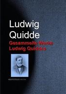 Ludwig Quidde: Gesammelte Werke Ludwig Quiddes