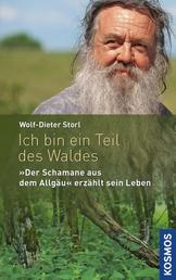 """Ich bin ein Teil des Waldes - Der """"Schamane aus dem Allgäu"""" erzählt sein Leben"""