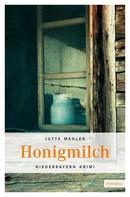 Jutta Mehler: Honigmilch ★★★★