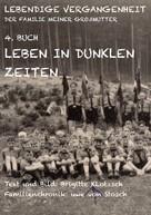 Brigitte Klotzsch: Lebendige Vergangenheit der Familie meiner Großmutter Buch 4