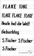Flake: Heute hat die Welt Geburtstag ★★★★★