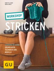 Workshop Stricken - Learning by doing - Grundlagen, Techniken und Modelle