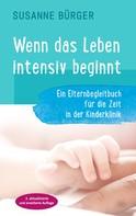 Susanne Bürger: Wenn das Leben intensiv beginnt