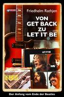 Friedhelm Rathjen: Von Get Back zu Let It Be ★★★★