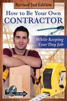 Tanya Davis: How to Be Your Own Contractor and Save Thousands on Your New House Or Renovation: While Keeping Your Day Job With Companion CD-ROM REVISED 2ND EDITION