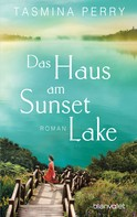 Tasmina Perry: Das Haus am Sunset Lake ★★★★