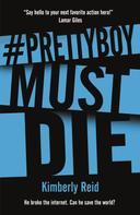 Kimberly Reid: Prettyboy Must Die