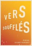 Damien Kheres: Vers soufflés