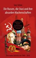 Sara Simon: Die Russen, die Stasi und ihre absurden Machenschaften!