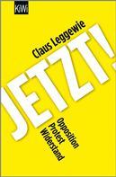 Claus Leggewie: Jetzt! ★★★★