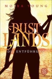 Dustlands - Die Entführung - Roman